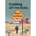 "Reise-Kochbuch ""Cooking off the road"" Michael Scheler"